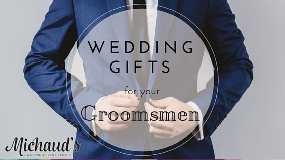 Wedding Gifts for your Groomsmen
