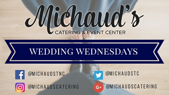 Wedding Wednesdays | Michaud's Catering & Event Center